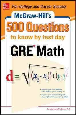 McGraw-Hill's 500 GRE Math Questions to Know by Test Day By McCune, Sandra Luna