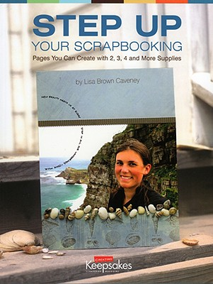 Step Up Your Scrapbooking By Caveney, Lisa Brown